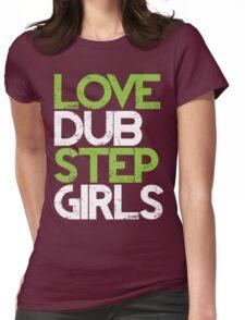 Love Dubstep Girls (neon green) Womens Fitted T-Shirt