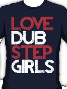 Love Dubstep Girls (red) T-Shirt