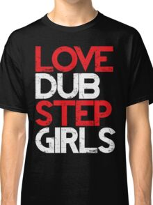 Love Dubstep Girls (red) Classic T-Shirt