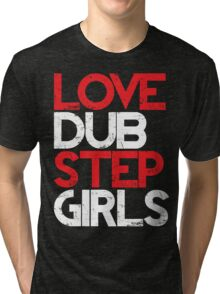 Love Dubstep Girls (red) Tri-blend T-Shirt