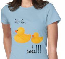 For ducks sake!! Womens Fitted T-Shirt