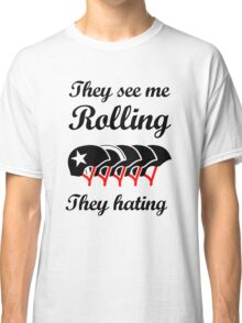 They See Me Rolling (Roller Derby) Black design Classic T-Shirt