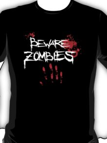 Beware Zombies T-Shirt