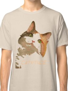 Cattitude - A Cat With Attitude Classic T-Shirt