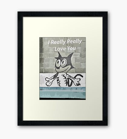 I Really Really Love You Framed Print