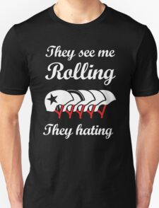 They See Me Rolling (Roller Derby) Unisex T-Shirt