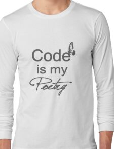 Code is my Poetry Long Sleeve T-Shirt