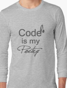 Code is my Poetry Long Sleeve T-Shirt