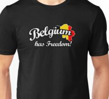 Belgium Has Freedom! Unisex T-Shirt