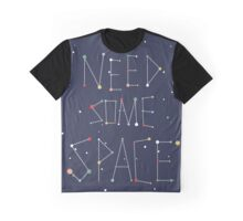 I Need Some Space Graphic T-Shirt