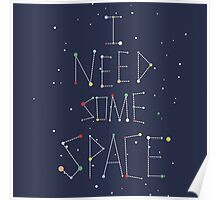 I Need Some Space Poster