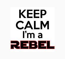 Keep Calm I'm a Rebel Unisex T-Shirt