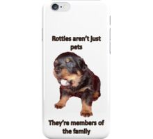 Rottweilers Are Not Just Pets iPhone Case/Skin