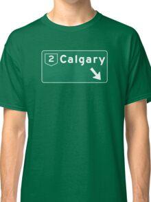 Calgary, Canada Road Sign Classic T-Shirt