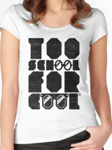 Too School For Cool (Black) Women's Fitted Scoop T-Shirt