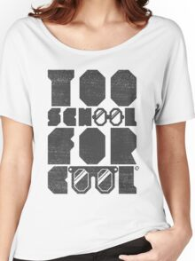 Too School For Cool (Gray) Women's Relaxed Fit T-Shirt