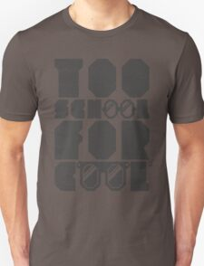 Too School For Cool (Gray) T-Shirt