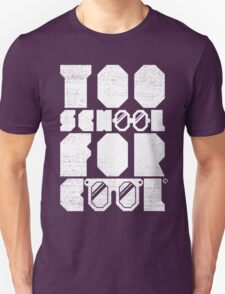Too School For Cool (White) Unisex T-Shirt