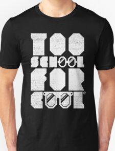 Too School For Cool (White) T-Shirt