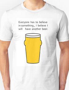 Believe in beer  Unisex T-Shirt
