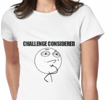 Challenge Considered Meme Womens Fitted T-Shirt