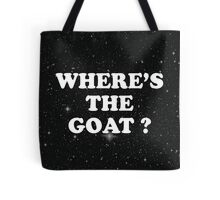 where's the goat ? Tote Bag