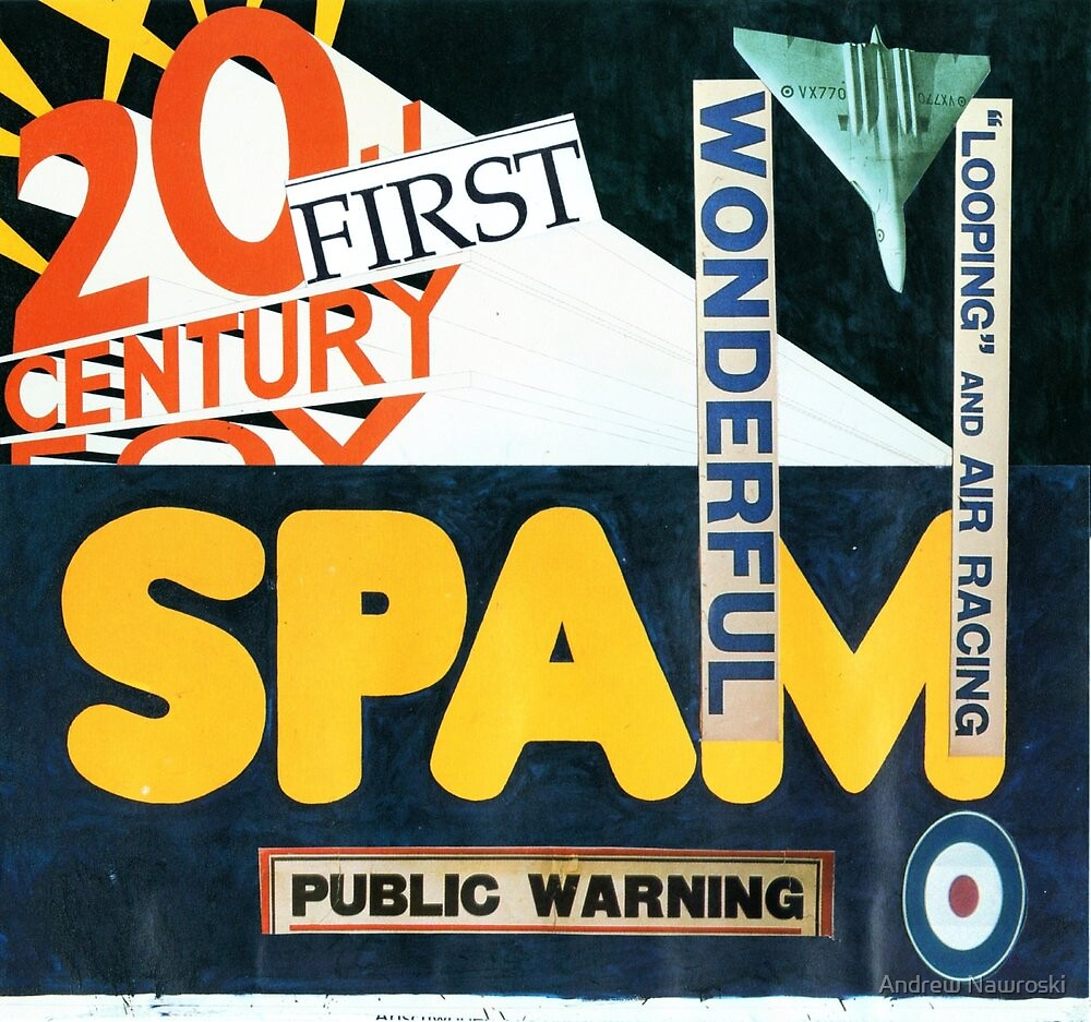 21st Century Spam. by Andy Nawroski