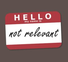 Hello My Name Is - Not Relevant by BludMuffin