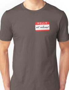 Hello My Name Is - Not Relevant Unisex T-Shirt