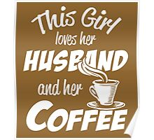 This Girl Loves Her Husband And Her Coffee Poster
