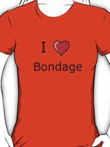 I LOVE bondage shirt kinky sex  T-Shirt