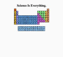 Science Is Everything (Periodic Table) Unisex T-Shirt