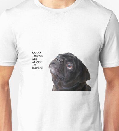 Good things black pug Unisex T-Shirt