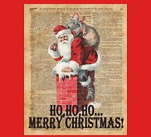 Ho,Ho Merry Chirstmas Santa Claus In Chimney Dictionary Art Unisex T-Shirt