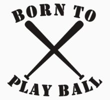 Born To Play Ball Baby Tee