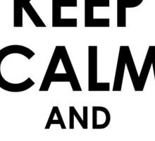 Keep Calm and Shove It - Black Sticker