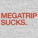 Megatrip Sucks (orange variant) by Megatrip