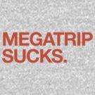 Megatrip Sucks (orange variant) by Megatrip