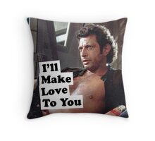i'll make love to you Throw Pillow