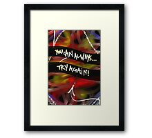 You Can Always Try Again! Framed Print