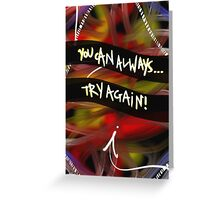 You Can Always Try Again! Greeting Card