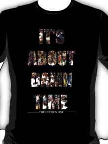 Lebron James (ITS ABOUT DAMN TIME) T-Shirt