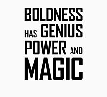 Boldness has Genius, Power and Magic (Goethe) Unisex T-Shirt