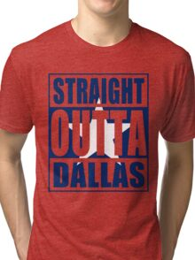 Straight Outta Dallas Flag Tri-blend T-Shirt