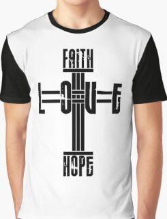 faith hope love Graphic T-Shirt