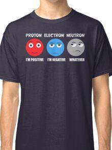 Proton Electron Neutron T Shirt Classic T-Shirt