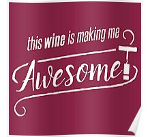 This WINE is making me Awesome! Poster