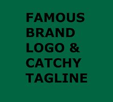 Famous Brand Logo and CatchyTagline Unisex T-Shirt