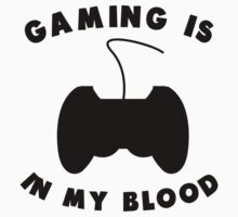 Gaming Is In My Blood Kids Tee