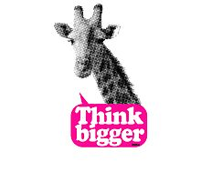 Think bigger - Giraffe Photographic Print